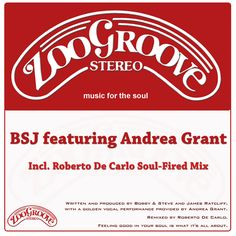 Andrea Grant 'Good In My Soul' (Zoo Groove Stereo) - Behind BSJ is the abbreviation for the team of Bobby and Steve and James Ratcliff House Music, Bobby, Feel Good, Writing, Feelings, Being A Writer