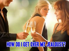 How do I get over my jealousy? http://commitmentconnection.com/how-do-i-get-over-my-jealousy/