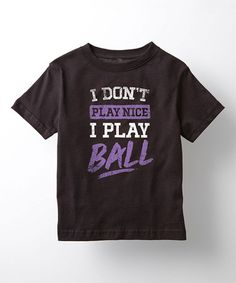 Black & White 'I Don't Play Nice I Play Ball' Tee - Girls #zulily #zulilyfinds