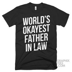 Awesome  tshirt World's Okayest Father In Law Shirt