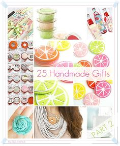 25 DIY Handmade Gift Tutorials -- Part 2         I love gifts ... who doesn't?  But i love to give them, receive them and make them ....