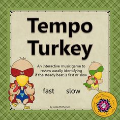 Your elementary music students will love watching the turkey move across the page when they select the correct answer on this interactive game. They won't even realize that they are aurally recognizing if the steady beat is fast or slow.  Great assessment tool for the music room!