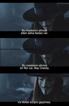Bu maskenin altında etten fazlası var,bu maskenin altında bir fikir var Bay Creedy ve fikirler kurşun geçirmez.   V for Vendetta (2005) Drama/Gerilim