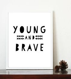 young and brave kids print, nursery print, instant download, boys room, girls room, tribal nursery print, nursery printable, black and white