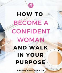 o you struggle with being confident and standing out from the crowd? Get these these four tips on how to become a confident woman so you can boldly walk in your purpose.