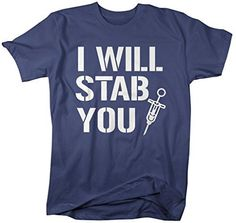 This funny tshirt is perfect for the nurse in your life! It reads I will stab…