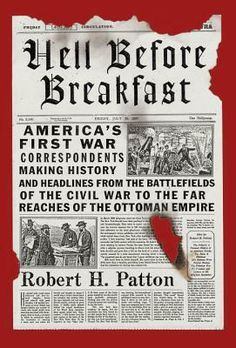 A book celebrating America's early war correspondents who learned their trade in the Civil War and went on to cover twenty years of bloody imperial conflict in Europe and Central Asia. Their harrowing experiences changed their politics, their youthful illusions of war's glory and thrill, and in some cases cost their lives.