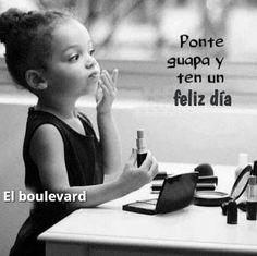 Buenos días. #autoestima #sefeliz #verdades #mujer #belleza #encanto #estilo #natural #felicidad #futuro #bienestar - El Blog de Elena - El boulevard - Google+
