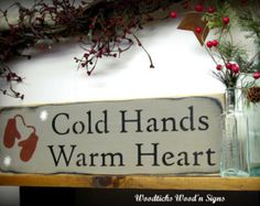 Wood Holiday Sign, Cold Hands Warm Heart / Winter decor