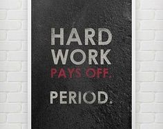 Hard Work Pays Off Period. Motivational print by MotivationShop Funny Fitness Motivation, Training Motivation, Fitness Humor, Fitness Quotes, Daily Quotes, Life Quotes, Funky Quotes, Hard Work Quotes, Military Quotes
