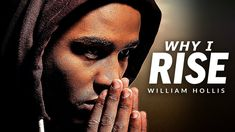 WHY I RISE - Powerful Motivational Speech Video (Featuring William Hollis) Motivational Speeches, Motivational Videos, Best Motivational Speakers, Youtube, Youtubers, Youtube Movies