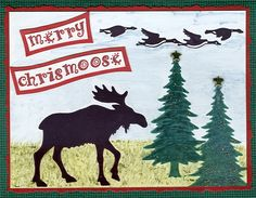 Merry Chrismoose by Rox71 - Cards and Paper Crafts at Splitcoaststampers
