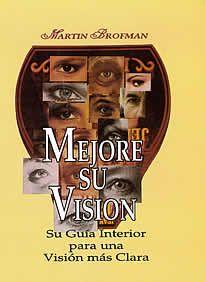 Mejore su visión de Martin Brofman editado por KIEr.  Mejore su visión es su guía interior para una visión más clara.