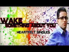 Wake - Something About You (New Christian Pop 2013)