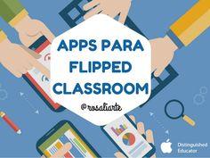 Apps para Flipped Classroom Magnífica presentación de Rosa donde nos expone app que podemos utilizar para trabajar con el modelo FC