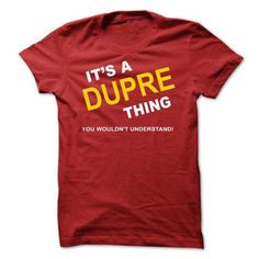 Awesome Tee Its A Dupre Thing T shirts