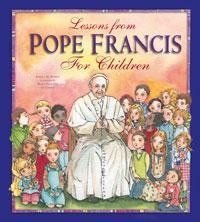 LESSONS FROM POPE FRANCIS FOR CHILDREN - 9781593252663