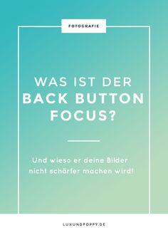 Was ist eigentlich der Back Button Focus und wofür benutzt man ihn? Ich erkläre euch die Vor- und Nachteile vom Back Button Focus und wie man ihn einrichtet!