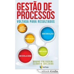 GESTÃO DE PROCESSOS VOLTADA PARA RESULTADOS eBook: BRUNO PALVARINI, CLÁUDIA QUEZADO, FUAD GATTAZ SOBRINHO: Amazon.com.br: Loja Kindle