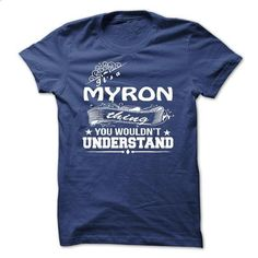 its a MYRON Thing You Wouldnt Understand ! - T Shirt, H - #checked shirt #maxi tee. GET YOURS => https://www.sunfrog.com/Names/its-a-MYRON-Thing-You-Wouldnt-Understand--T-Shirt-Hoodie-Hoodies-YearName-Birthday.html?68278