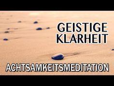 Geführte Achtsamkeitsmeditation: Geistige Klarheit | Entspannung & Konzentration - YouTube