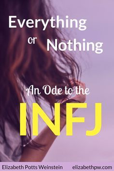 An Ode to the INFJ. Elizabeth shares how being #INFJ affects her life and relationships