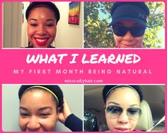 What I learned on my natural hair journey my first month of being natural. Read so you can find out what to expect your first month after the big chop.