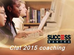 If you are searching best institute to crack Clat 2015 examination, Visit Success Mantra where you can prepare for Clat 2015 entrance exam by proper planning.