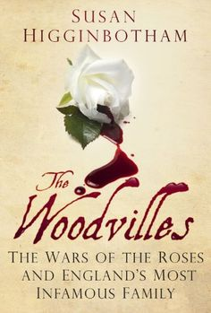 The Woodvilles: The Wars of the Roses and England's Most Infamous Family by Susan Higginbotham,http://www.amazon.com/dp/0752488120/ref=cm_sw_r_pi_dp_zEdAsb1F1QFPSA8A