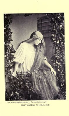 Mary Garden (opera singer), as Melisande ~ 1920