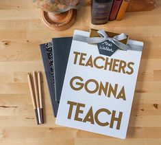 """Teachers Gonna Teach Clip Board  Start this school year in style with this clipboard! Finished vinyl cut measures 8"""" W x 9"""" H. Images are from the Cricut® Everyday Fonts digital cartridges. - Dezi Moss  DIY, teachers, back to school, made with a cricut, teacher appreciation"""