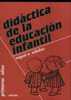 Didáctica de la educación infantil - Miguel Angel Zabalza, Miguel Ángel Zabalza Beraza -