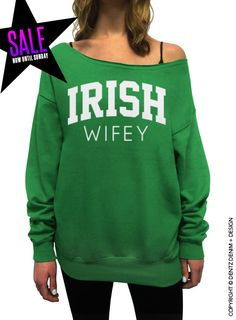 Irish Wifey - St. Patricks Day - Green Slouchy Oversized Sweatshirt   (This listing is for the *GREEN* sweatshirt only! Each color has its own