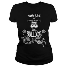 This Girl is protected by the Good Lord and a Bulldog