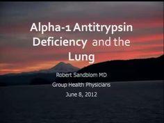 2012 National Conference Alpha-1 Antitrypsin Deficiency 101: Lung & Liver- Alan Barker & Robert Sandblom by Alpha-1 Association