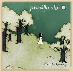 Google Image Result for http://upload.wikimedia.org/wikipedia/en/b/b0/Priscilla_Ahn%27s_When_You_Grow_Up_album_cover.jpg