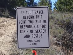 Travel at your own risk!  I love this!  And if they don't find you, then what?