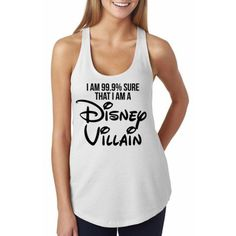 I'm 99.9 Sure that I am a Disney Villain – White - Disney Shirt, Disney Clothing, Disney Apparel Shop Him & Gem (www.himandgem.com
