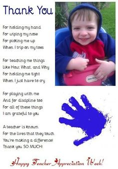 Did this for my kiddo's daycare teachers for Teacher Appreciation week. I put his name inside the handprint, and printed it on cardstock and attached it to a bag of homemade goodies. I wrote the poem, but anyone is free to use it if they like it! Teacher Thank Yous, Teacher Poems, Teacher Prayer, Poems For Teachers, Teachers Week, Appreciation Quotes, Teacher Appreciation Week, Preschool Teacher Gifts, Kindergarten Graduation