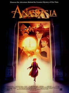 anastasia - One of my favorite non-Disney cartoon movies.