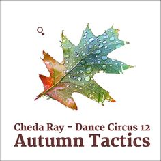 Dance Circus 12 - Autumn Tactics Autumn, Dance, Dancing, Fall Season, Fall