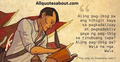 Andres Bonifacio Quotes:Filipino revolutionary leader Andres Bonifacio is both brave by pen and sword.Andres Bonifacio and His Ideas on Love Country. Tagalog Quotes, Qoutes, Love Can, What Is Love, All Quotes, Wisdom Quotes, Filipino Quotes, History Facts, Revolutionaries