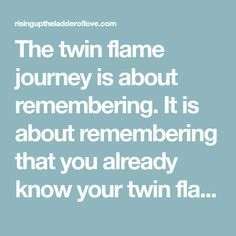 The twin flame journey is about remembering. It is about remembering that you already know your twin flame, as you already know the mutual soul intention of what you have desired to create, individually and together in this lifetime. This is a powerful time right now on Earth, as we are joining together with our soul