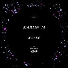 Martin 'M - Awake / Kina Music / KNMX0031 - http://www.electrobuzz.fm/2016/01/19/martin-m-awake-kina-music-knmx0031/