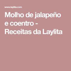 Molho de jalapeño e coentro - Receitas da Laylita