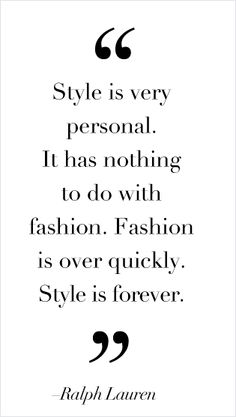 Wise quote from Ralph Lauren. Great Quotes, Quotes To Live By, Me Quotes, Inspirational Quotes, Style Quotes, Famous Quotes, Quotes About Style, Work Quotes, Quotable Quotes