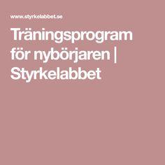 Träningsprogram för nybörjaren   Styrkelabbet