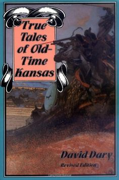 True Tales of Old-Time Kansas: Revised Edition by David Dary http://www.amazon.com/dp/070060250X/ref=cm_sw_r_pi_dp_aCeNvb17SXBXZ
