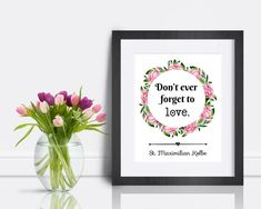St. Maximilian Kolbe Quote Print Don't ever forget to   Etsy St Maximilian, Quote Prints, Art Prints, Saints, Saint Quotes, Wonder Quotes, Catholic Art, You Got This, Love Quotes