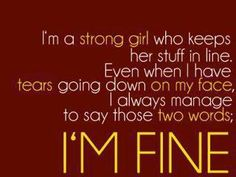 I'll always be fine even when I'm not.